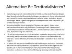 alternative re territorialisieren
