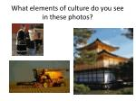 what elements of culture do you see in these photos