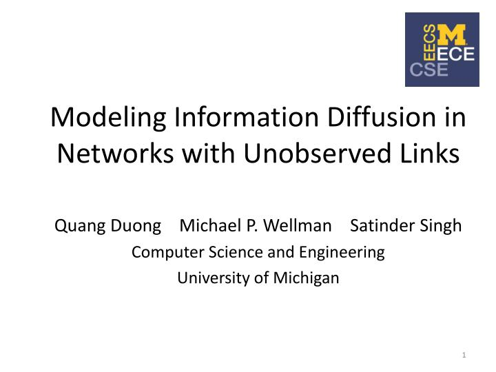 modeling information diffusion in networks with unobserved links n.
