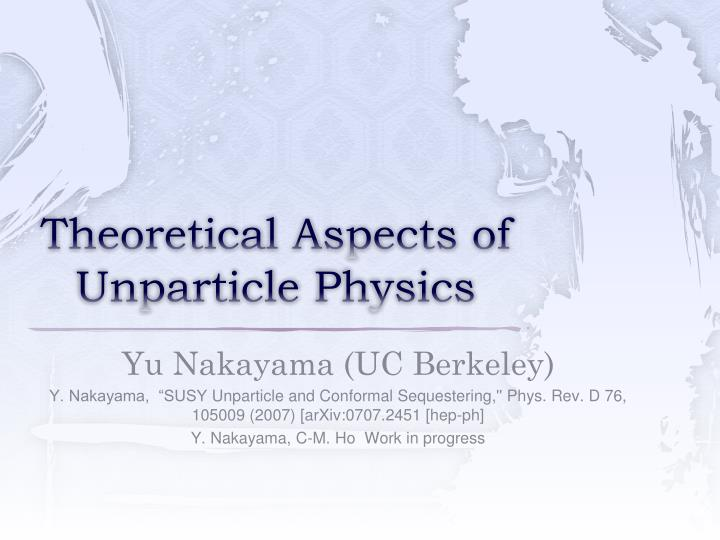 theoretical aspects of unparticle physics n.