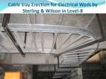 cable tray erection for electrical work by sterling wilson in level 8