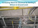 conduting work for electrical by sterling wilson in ground level