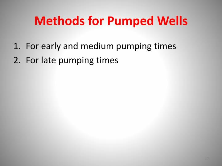 Methods for Pumped Wells