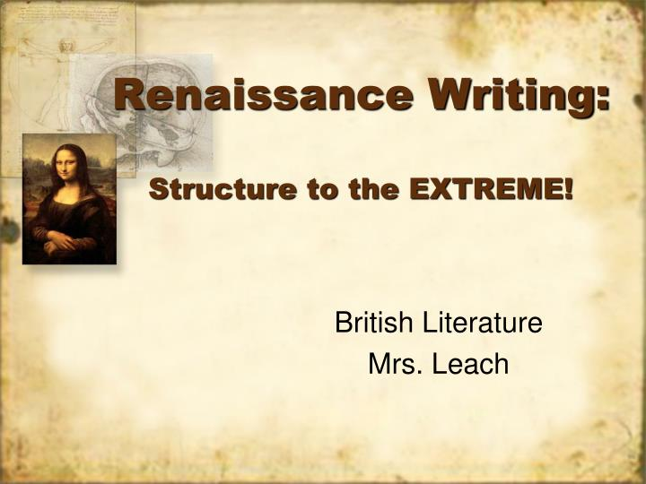 renaissance writing structure to the extreme n.