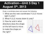 activation unit 5 day 1 august 5 th 2013