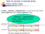 how to access a normal array from vector type