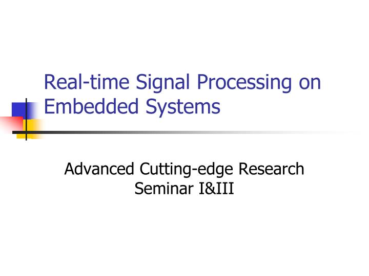 real time signal processing on embedded systems n.