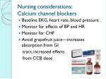 nursing considerations calcium channel blockers