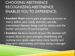 choosing abstinence recognizing abstinence enables you to experience