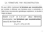 la fermeture par reconstruction