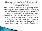 the mystery of the illusion of freedom solved