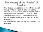 the mystery of the illusion of freedom