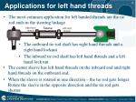 applications for left hand threads