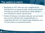 the switch to metric