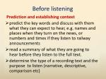 before listening