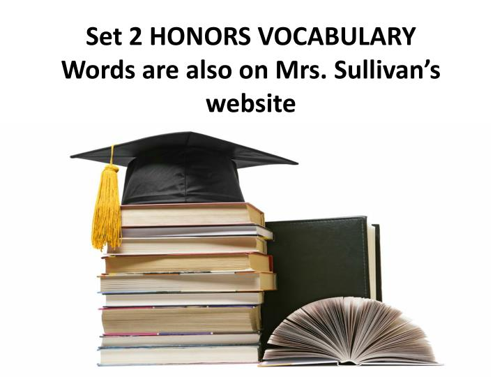 set 2 honors vocabulary words are also on mrs sullivan s website n.