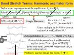 bond stretch terms harmonic oscillator form