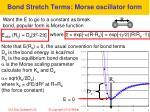 bond stretch terms morse oscillator form