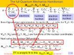 the full quantum mechanics hamiltonian h total 1 n el 1 m nuc