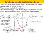 twisting potential surface for ethene