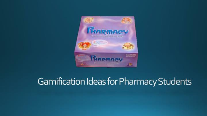 gamification ideas for pharmacy students n.