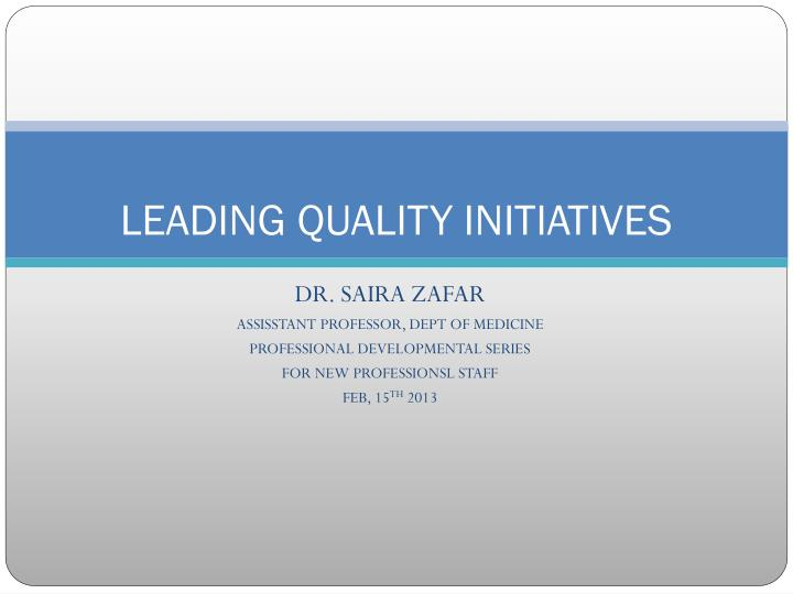 leading quality initiatives n.