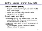 control hazards branch delay slots
