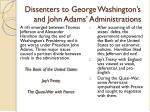 dissenters to george washington s and john adams administrations