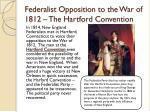 federalist opposition to the war of 1812 the hartford convention