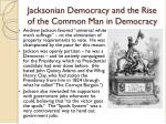 jacksonian democracy and the rise of the common man in democracy