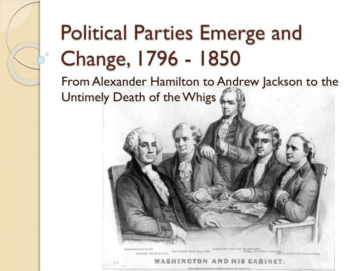 political parties emerge and change 1796 1850 n.