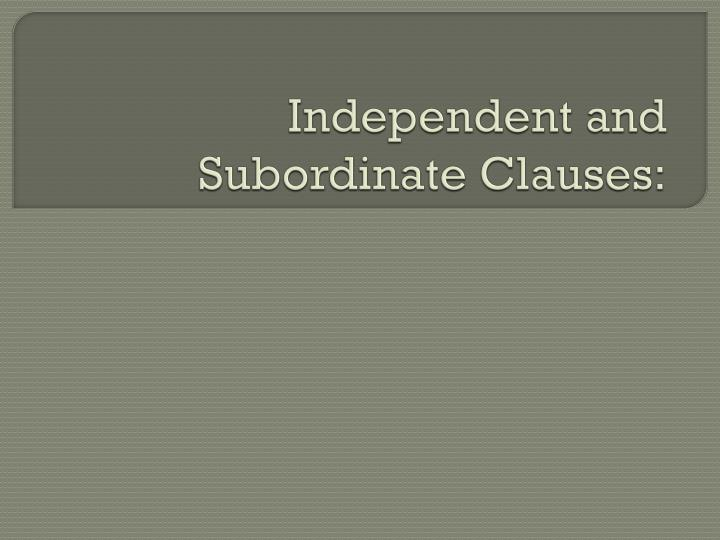 independent and subordinate clauses n.