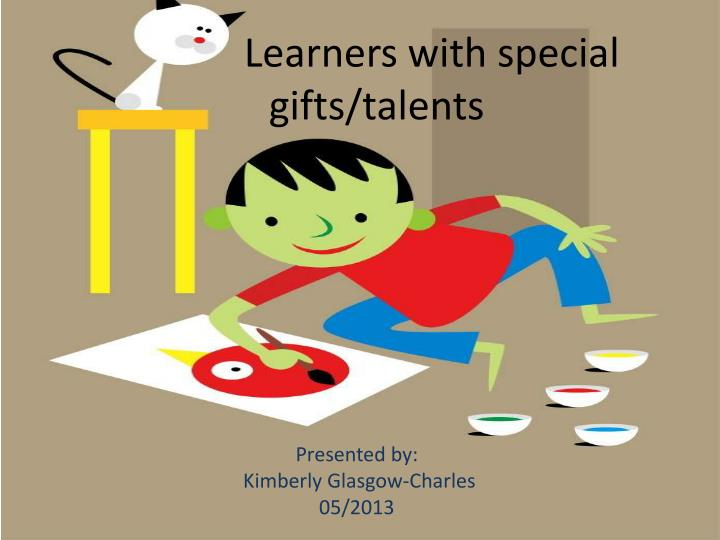 learners with special gifts talents n.