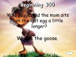 beginning 300