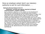 since an employer asked here s our statutory authority to ask for such information
