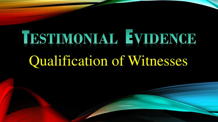 qualification of witnesses n.