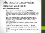 why practice conservation tillage on your land