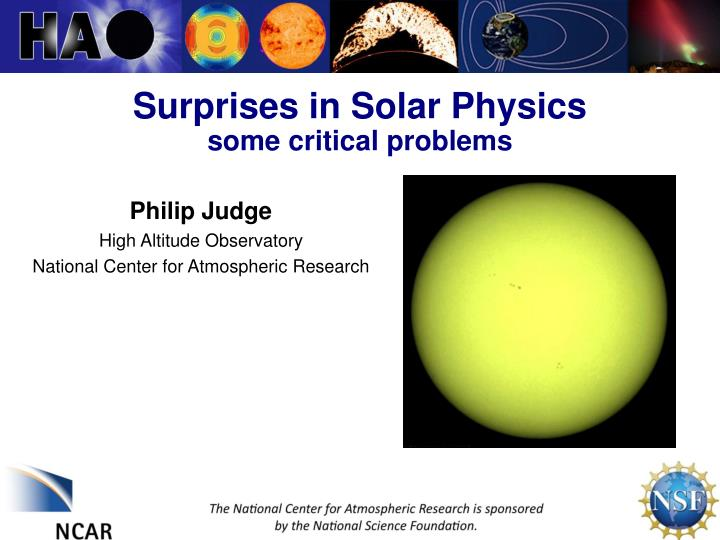 surprises in solar physics some critical problems n.