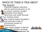 which of these is true about the dutch