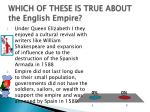 which of these is true about the english empire
