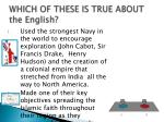 which of these is true about the english