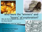 who were the winners and losers of exploration