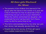 all three girls disclosed the abuse