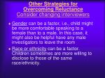 other strategies for overcoming reluctance consider changing interviewers