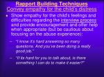 rapport building techniques convey empathy for the child s distress