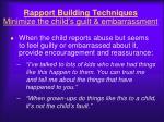rapport building techniques minimize the child s guilt embarrassment