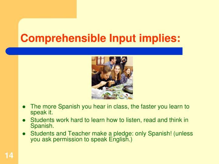 Comprehensible Input implies: