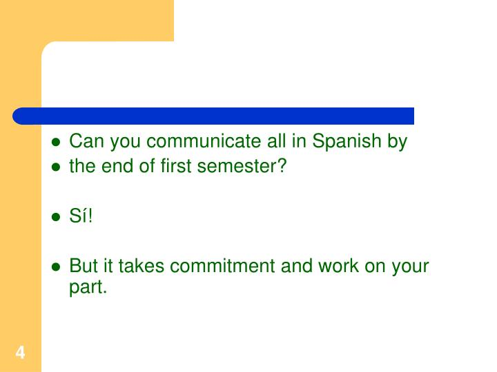 Can you communicate all in Spanish by
