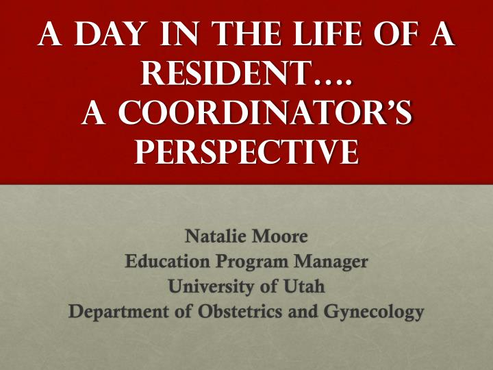 a day in the life of a resident a coordinator s perspective n.