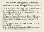 follow up strategies candidate confirmation or deep observations